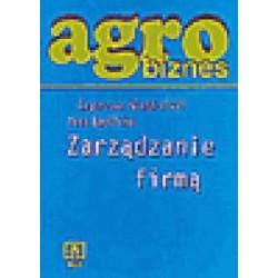 Agrobiznes. Zarządzanie firmą. Podręcznik