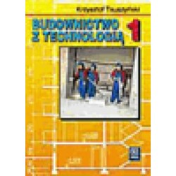 Budownictwo z technologią. Podręcznik cz.1