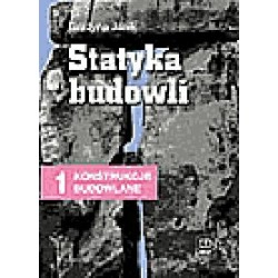 Konstrukcje budowlane cz.1. Statyka budowli. Podręcznik